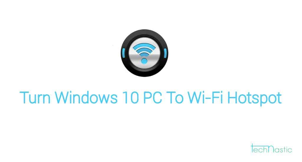 How-to-Turn-your-Windows-10-PC-into-a-Wi-Fi-Hotspot