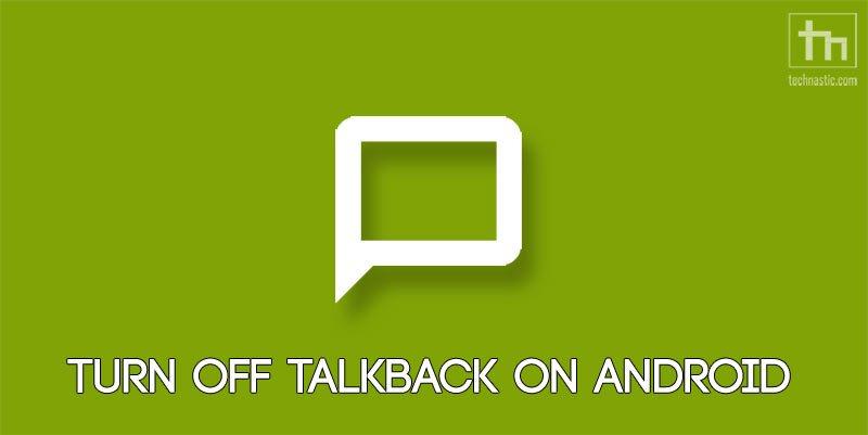 turn off talkback android