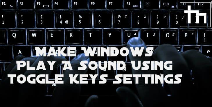 Make Windows Play A Sound Using Toggle Keys Settings