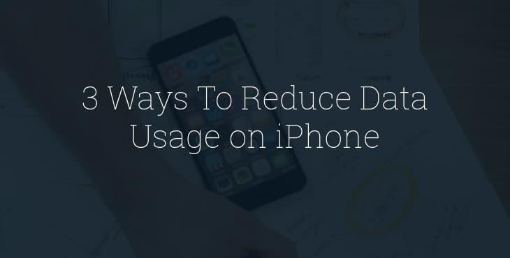 Reduce Data Usage on iPhone