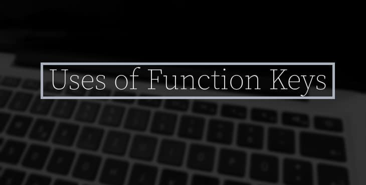 Uses of Function Keys