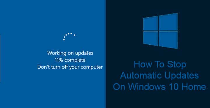 Stop Automatic Updates on Windows 10 Home