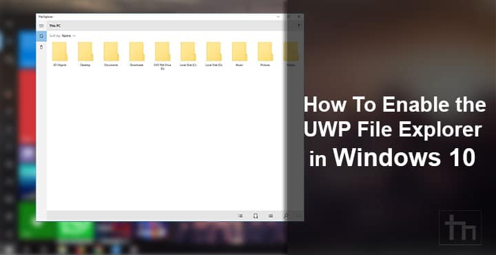 Enable UWP File Explorer in Windows 10