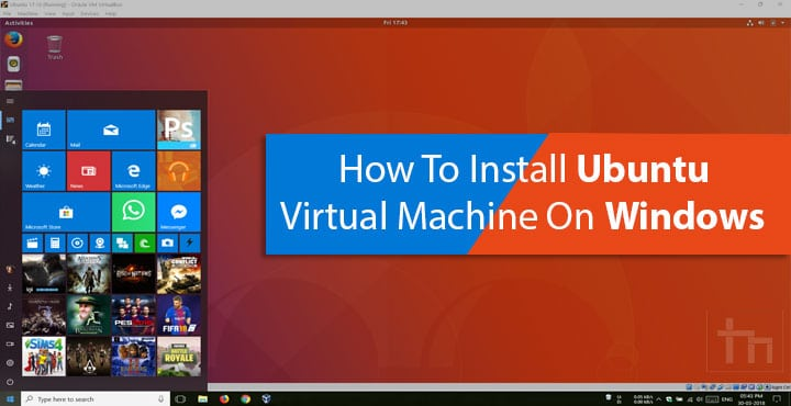 Install Ubuntu Virtual Machine on Windows