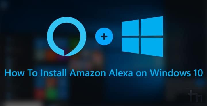 How To Install Amazon Alexa on Windows 10