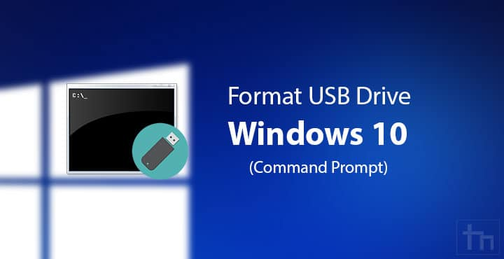 How To Format USB Drive On Windows 10 Using Command Prompt