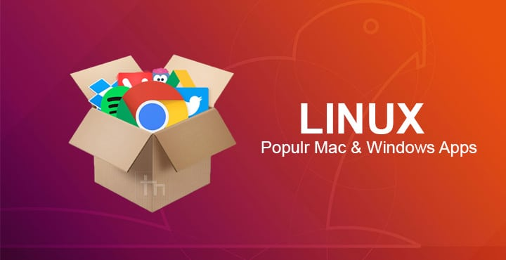 5 Popular Mac and Windows Apps Also Available For Linux