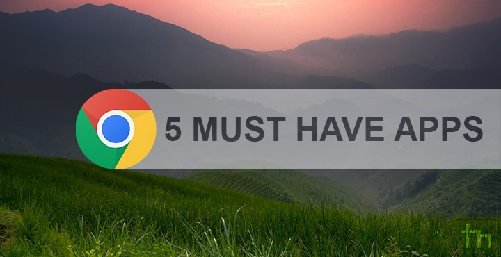 5 Must Have Apps For Chrome OS