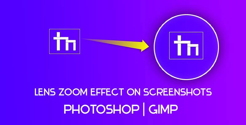 How To Create Lens Zoom Effect On Screenshots